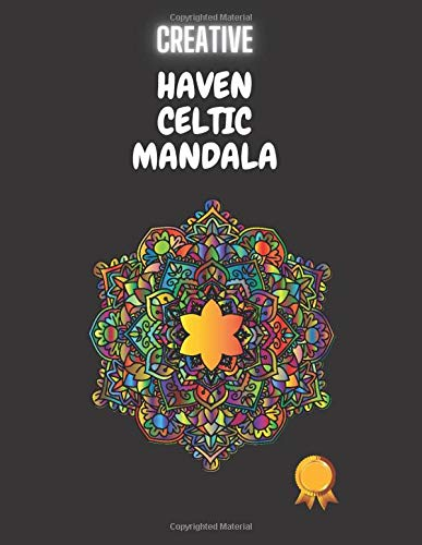 Creative Haven Celtic Mandala: Coloring Book for Stress Relieving, 100+ Coloring Pages