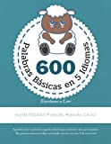 600 Palabras Básicas en 5 Idiomas Enseñame a Leer - Ingles Español Francés Alemán Chino: Aprender a leer vocabulario jugando infantiles para niños de ... en casa y en clase. Full-color book