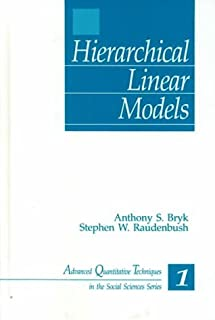 Hierarchical Linear Models: Applications and Data Analysis Methods (Advanced Quantitative Techniques in the Social Sciences) by Anthony S. Bryk (1992-03-03)