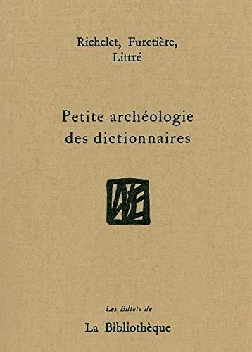 Petite archéologie des dictionnaires : Richelet, Furetière, Littré
