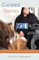 Curated Stories: The Uses and Misuses of Storytelling (Oxford Studies in Culture and Politics)