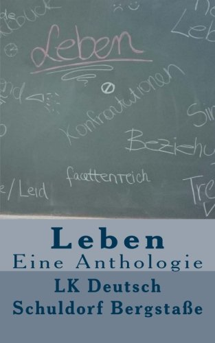 Leben: Eine Anthologie