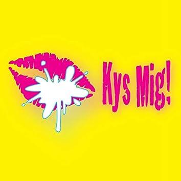 Kys Mig!