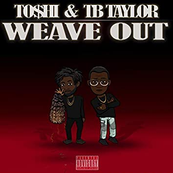 Weave Out (feat. TB Taylor)