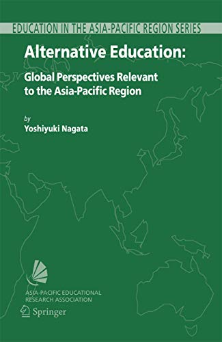 Alternative Education: Global Perspectives Relevant to the Asia-Pacific Region (Education in the Asia-Pacific Region: Issues, Concerns and Prospects)