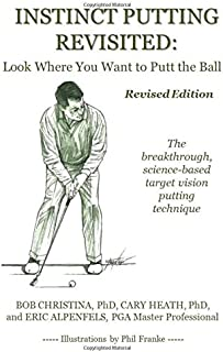 Instinct Putting Revisited: Look Where You Want to Putt the Ball