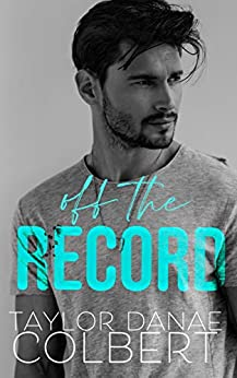 Off the Record by [Taylor Danae Colbert]