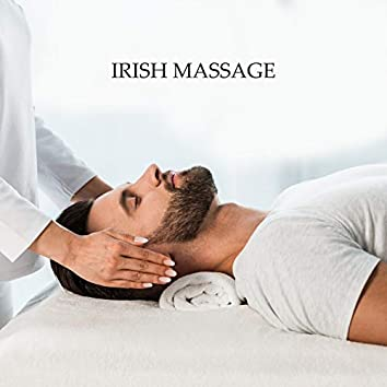 Irish Massage: Unique Celtic Spa Music for Spa, Massage, Wellness, Therapy and Relaxation Treatments