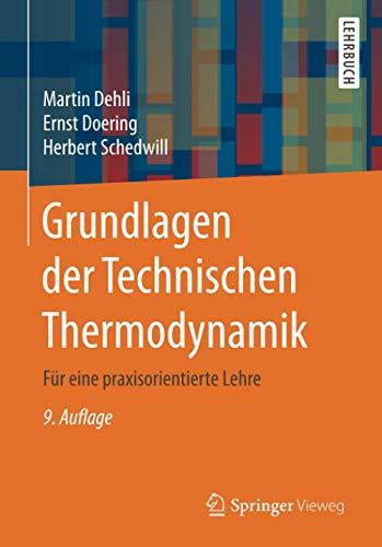 Grundlagen der Technischen Thermodynamik: Für eine praxisorientierte Lehre
