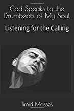 God Speaks to the Drumbeats of My Soul: Listening for the Calling