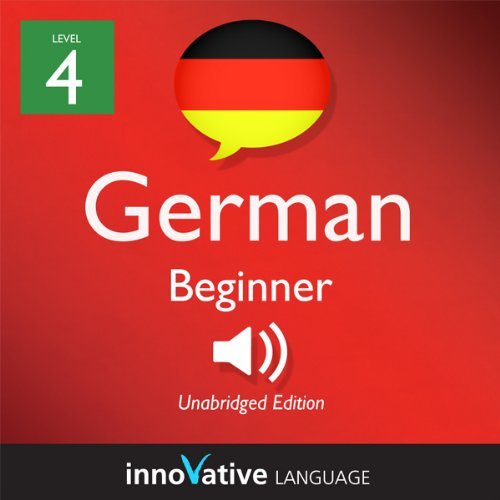 Learn German - Level 4: Beginner German, Volume 1: Lessons 1-25 cover art