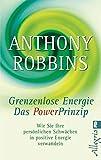 Grenzenlose Energie - Das Powerprinzip: Wie Sie Ihre persönlichen Schwächen in positive Energie verwandeln (0)