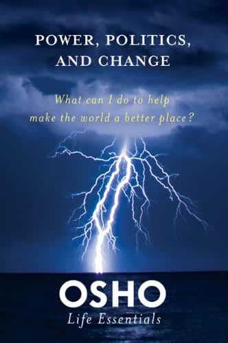 Power, Politics, and Change: What can I do to help make the world a better place? (Osho Life Essentials) (English Edition)