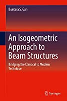 An Isogeometric Approach to Beam Structures: Bridging the Classical to Modern Technique