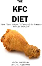 The KFC Diet - How I Lost 10 kilos (22 pounds) in 4 weeks without exercising!