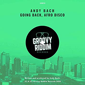 Going Back / Afro Disco