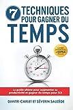 7 Techniques pour Gagner du Temps: Le guide ultime pour augmenter sa productivité et gagner du temps pour SOI