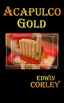 Acapulco Gold by [Edwin Corley]
