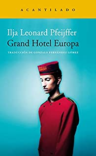 Grand Hotel Europa par Ilja Leonard Pfeijffer
