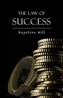 The Law of Success: In Sixteen Lessons (English Edition) por [Napoleon Hill]