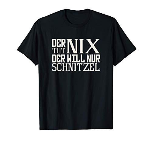 Der tut nix der will nur Schnitzel Essen Bier T-Shirt