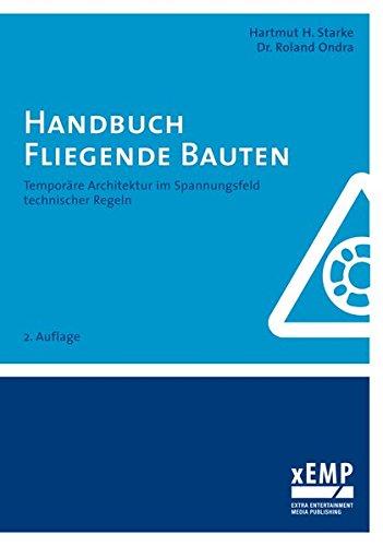 Handbuch Fliegende Bauten: Temporäre Architektur im Spannungsfeld technischer Regeln