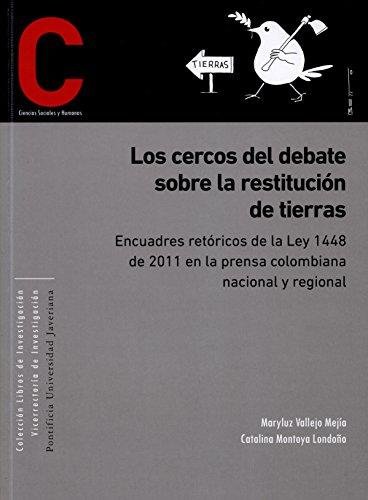 Los cercos del debate sobre restitución de tierras: Encuadres retóricos de la...