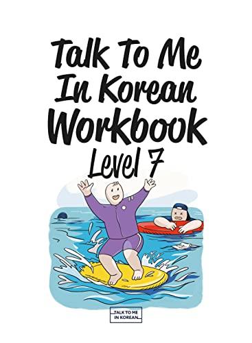 Level 7 Korean Grammar Workbook (Talk To Me In Korean Workbooks) (English Edition)