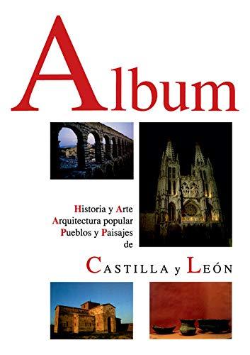 Album. Historia y Arte, arquitectura popular, pueblos y Paisajes De Castilla y León: (Album de Castilla y León)