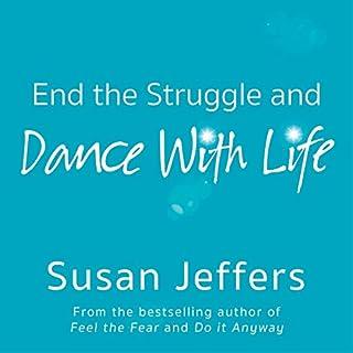 End the Struggle and Dance with Life                   Autor:                                                                                                                                 Susan Jeffers                               Sprecher:                                                                                                                                 Susan Jeffers                      Spieldauer: 7 Std. und 23 Min.     Noch nicht bewertet     Gesamt 0,0