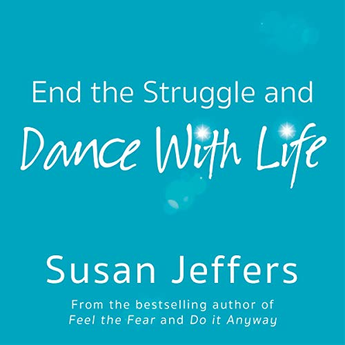 End the Struggle and Dance with Life                   By:                                                                                                                                 Susan Jeffers                               Narrated by:                                                                                                                                 Susan Jeffers                      Length: 7 hrs and 23 mins     Not rated yet     Overall 0.0
