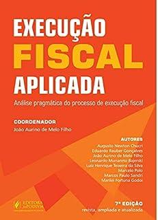 Execução Fiscal Aplicada: Análise Pragmática do Processo de Execução Fiscal