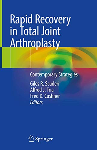 Rapid Recovery in Total Joint Arthroplasty: Contemporary Strategies