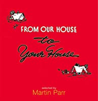 From Our House to Your House