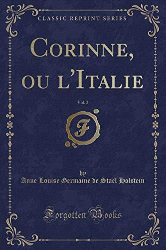 Corinne, ou l'Italie, Vol. 2 (Classic Reprint)