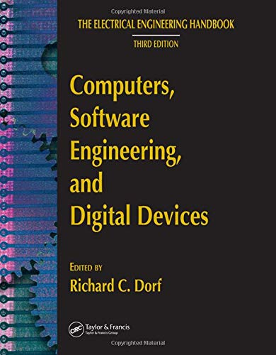 Computers, Software Engineering, and Digital Devices (Electrical Engineering Handbook)