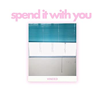 Spend It With You