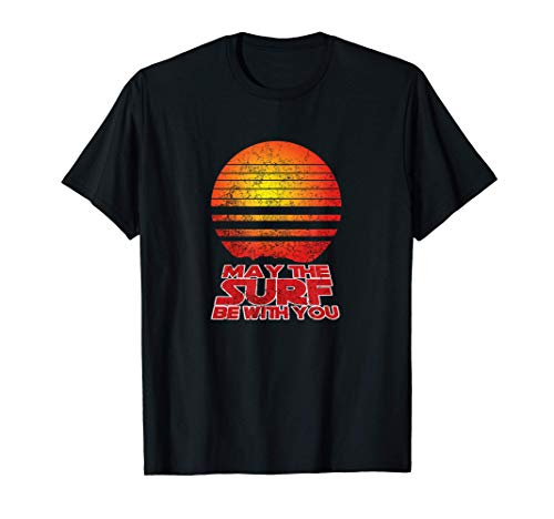 May The Surf Be With You Surfing Funny Surfer Gift T Shirt T-Shirt