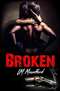 Broken by [L.M. Mountford]