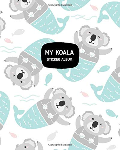 My Koala Sticker Album: Koala Themed Blank Sticker Book 8x10 100 pages