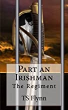 Part An Irishman: The Regiment Part One: 1
