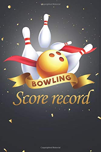 Bowling score record: 121 Score Sheets , Gift for Bowlers , Bowling Score Keeper Book