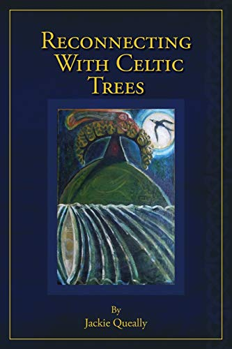 Reconnecting with Celtic Trees
