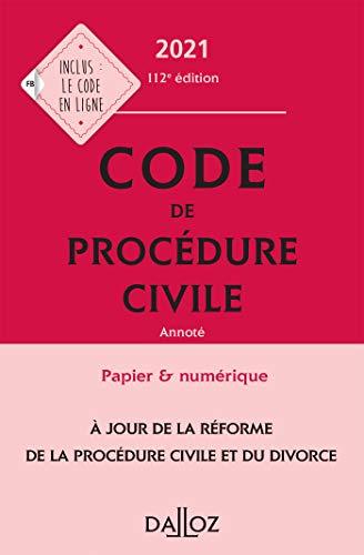 Code de procédure civile 2021, annoté - 112e ed. (Codes Dalloz Universitaires et Professionnels)