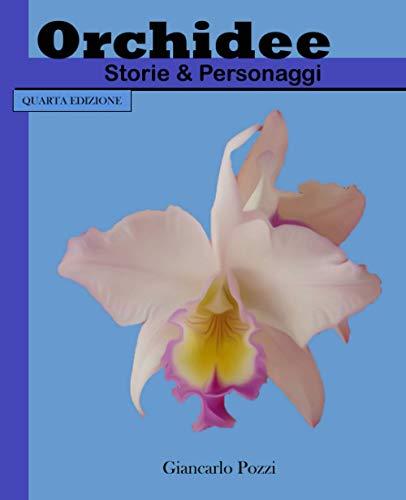 Orchidee, Storie & Personaggi, 4° edizione: perchè le orchidee sono una medicina per l'anima