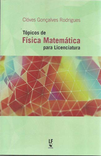 Tópicos de Física Matemática Para Licenciatura