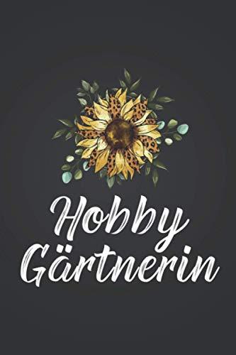 """Hobbygärtnerin: Pflanzen züchten GARTENPLANER   Format 6x9\"""" (ca. DIN A5)   120 Seiten Softcover   Gartenlogbuch, Pflanzkalender, Gartentagebuch   ... für Gärtnerin die gerne Beete anlegen"""