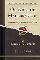 Oeuvres de Malebranche: Deuxième Série; Recherche de la Vérité (Classic Reprint)