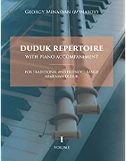 Duduk Repertoire With Piano Accompaniment: For Traditional and Extended Range Armenian Duduk: Volume 1