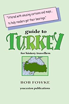 Paperback Guide to Turkey for History Travellers (Guides for History Travellers) Book